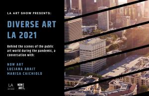 NOW Art - Diverse Art LA - 2021